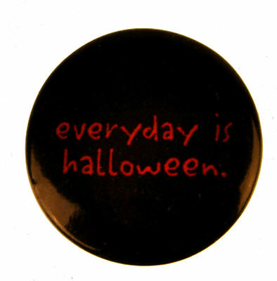 Everyday is Halloween Badge