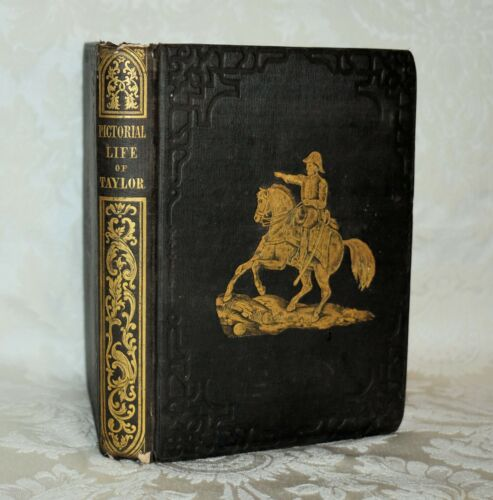 F3. ANTIQUE HC BOOK 1847 PICTORIAL LIFE OF ZACKARY TAYLOR, PRESIDENT, 8 COLOR PG