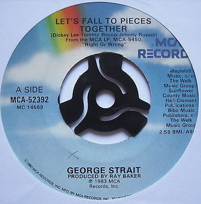 "GEORGE STRAIT - Let's Fall To Pieces Together - Ex Con 7"" Single MCA-55392"