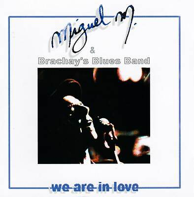 Miguel M & Brachay's Blues Band - We Are In Love (neu)