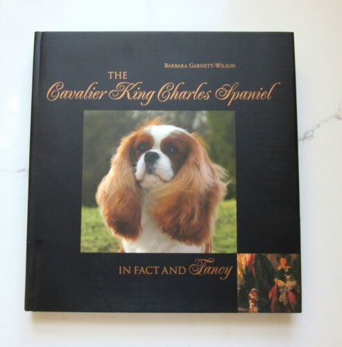 """NEW HARDCOVER BOOK """"THE CAVALIER KING CHARLES IN FACT AND FANCY"""" OUT OF PRINT"""