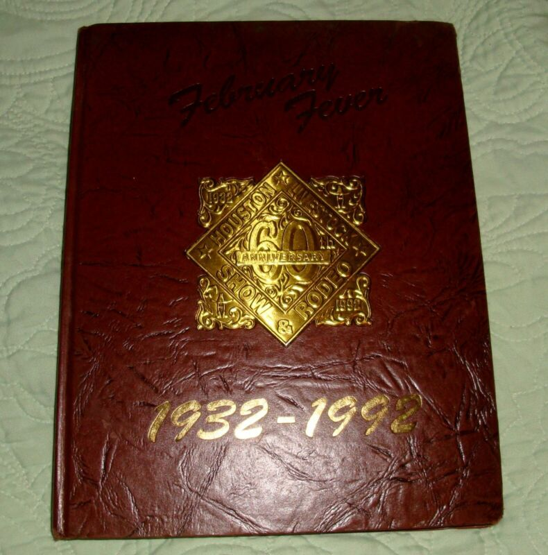Houston Livestock Show & Rodeo Book February Fever 1932 - 1992 60th Anniversary