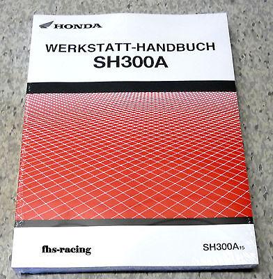 HONDA - SH 300 A , ab 2015 , NF 05 , Werkstatthandbuch , Reparaturanleitung NEU