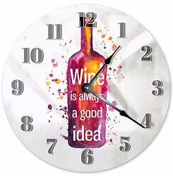 10.5 WINE IS ALWAYS A GOOD IDEA CLOCK Large 10.5 Wall Clock Home Décor - 3162