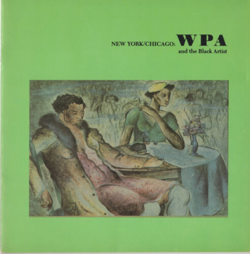 New York / Chicago: WPA and the Black Artist Exhibition Catalogue - Harlem, 1978