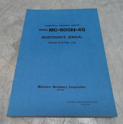Matsuura MC-600H-45 System 11M Maintenance Manual, T077 MC-600H-45 MNTE-E-01 11M