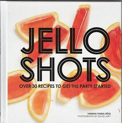 Jello Shots: Recipes to get the Party started (30+ recipes) Hardback Book](Jello Shots Recipes)