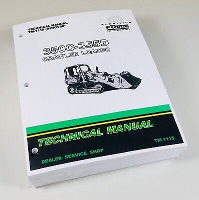 350c 355d John Deere Crawler Loader Technical Service Shop Manual Tm-1115