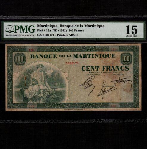 Martinique 100 Francs 1942 P-19a * PMG F 15 *
