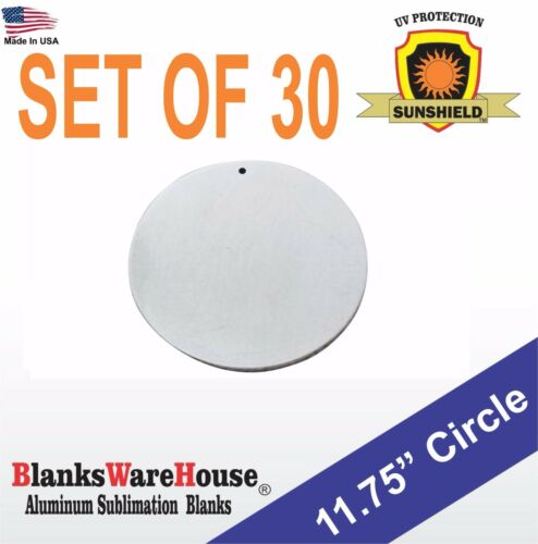 """30 Pieces 11.75"""" Circle, SUBLIMATION BLANKS -  .025 GAUGE,  w/ HOLE, sign supply"""