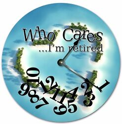 10.5 WHO CARES I'M RETIRED - HEART SHAPED ISLAND RESORT Large 10.5 CLOCK 7240
