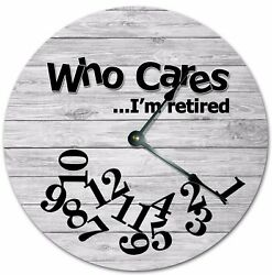 10.5 WHO CARES I'M RETIRED GRAY WOOD CLOCK - Large 10.5 Wall Clock - 7251