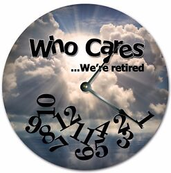 10.5 WHO CARES WERE RETIRED HEAVEN'S LIGHT CLOCK - Large 10.5 Wall Clock 4727