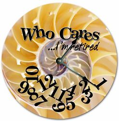 10.5 WHO CARES I'M RETIRED SPIRAL SHELL CLOCK - Large 10.5 Wall Clock - 7256