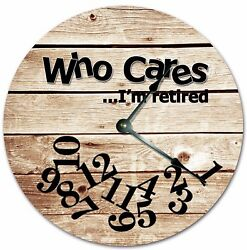 10.5 WHO CARES I'M RETIRED CABIN WOOD FLOORS CLOCK Large 10.5 Wall Clock 7262