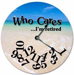 10.5 WHO CARES I'M RETIRED BEAUTIFUL SEASHORE CLOCK - Large 10.5 Clock 7239