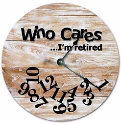 10.5 WHO CARES I'M RETIRED CABIN WOOD FLOORS CLOCK Large 10.5 Wall Clock 7266