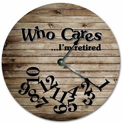 10.5 WHO CARES I'M RETIRED CABIN WOOD FLOORS CLOCK Large 10.5 Wall Clock 7263