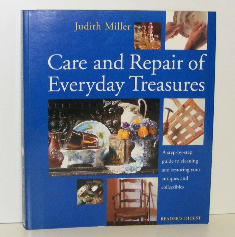 Care & Repair of Antique Collectables by Judith Miller © 1997 SC