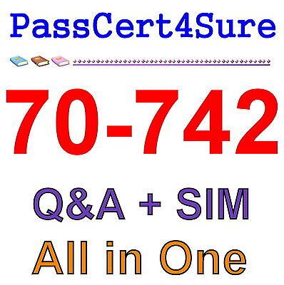 Best Exam Practice Material For 70-742 Exam Q&A+SIM