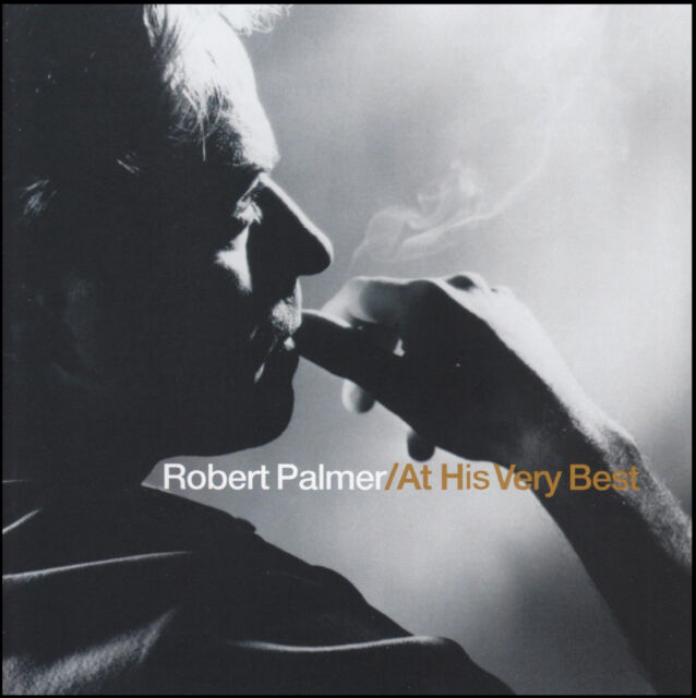 ROBERT PALMER - AT HIS VERY BEST CD ~ BAD CASE OF LOVING YOU GREATEST HITS *NEW*