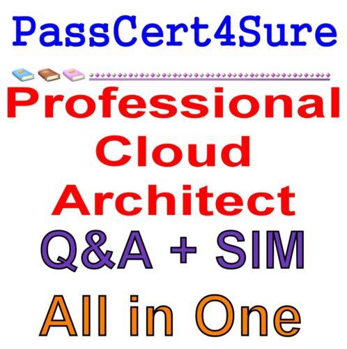 Google Certified Professional - Cloud Architect GCP Exam Q&A+SIM