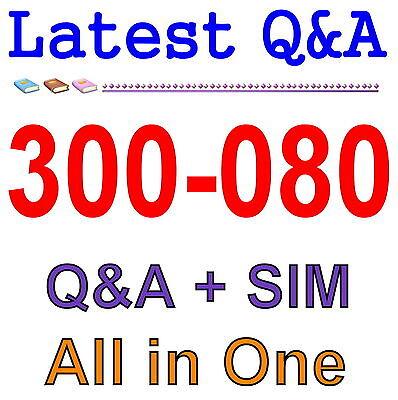 Cisco Best Practice Material For 300-080 Exam Q&A PDF+SIM