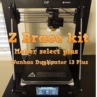 X Wanhao Duplicator I3 Plus Monoprice Maker Select Plus Z Brace Kit 3d Printer