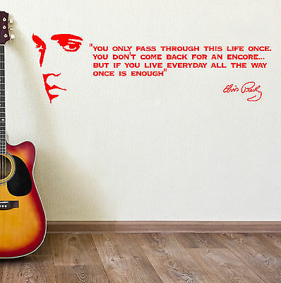 ELVIS PRESLEY QUOTE You only pass through this life once VINYL WALL ART STICKER