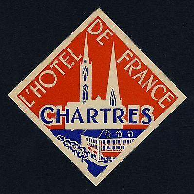 Hotel de France CHARTRES France / Cathédrale * Old Luggage Label Kofferaufkleber