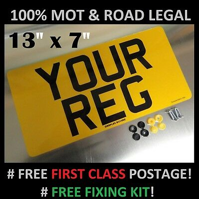 "13""x7"" REAR CAR NUMBER PLATE  100% MOT & ROAD LEGAL"