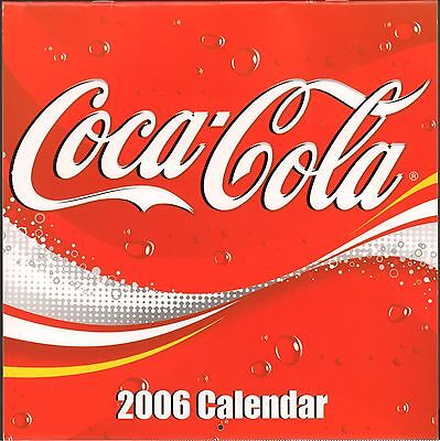 Coca Cola Coke - 2006 Wall Calendar - New !!   B