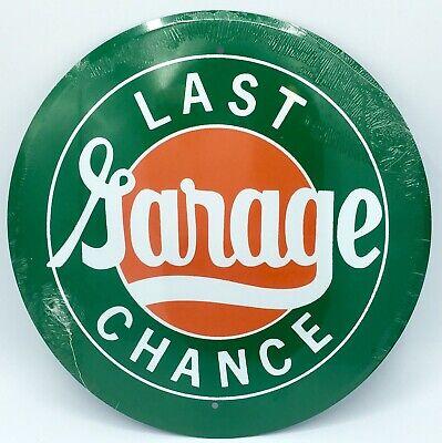 Last Chance Shop - LAST CHANCE GARAGE TIN METAL ROUND SIGN 12