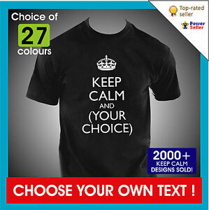 KEEP-CALM-AND-YOUR-CHOICE-OF-TEXT-mens-unisex-personalised-custom-T-SHIRT