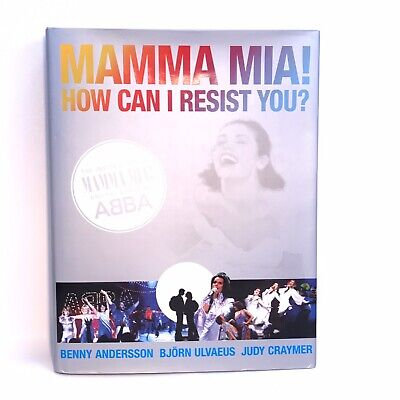 Mamma Mia! How Can I Resist You?: The Inside Story ABBA Hardcover Book Craymer