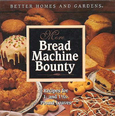 1994 Better Home and Gardens BREAD Machine Bounty Cookbook Family Favorites