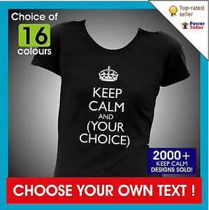 KEEP-CALM-AND-YOUR-CHOICE-OF-TEXT-Lady-Fit-Ladies-personalised-custom-T-SHIRT