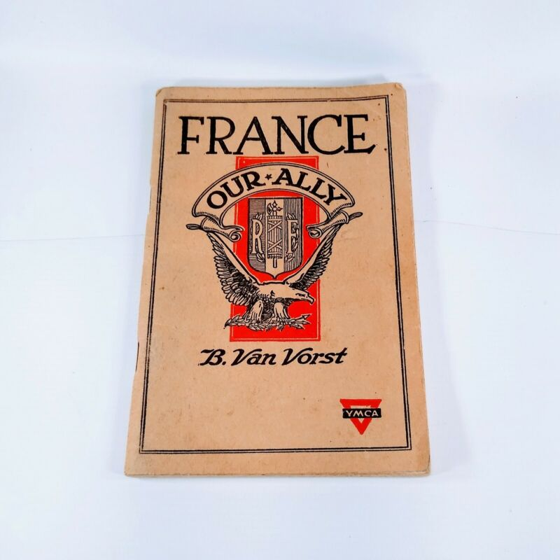 1918 World War 1 Antique YMCA War History Book France Our Ally B Van Vorst