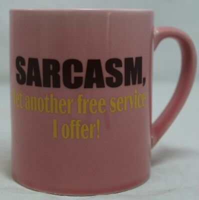 Sarcasm, yet another free service I offer! Coffee/Tea/Cocoa Cup/Mug Pink DGI