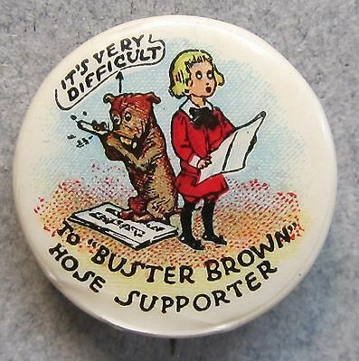 1910 It's Very Difficult to BUSTER BROWN Hose Supporters pinback button