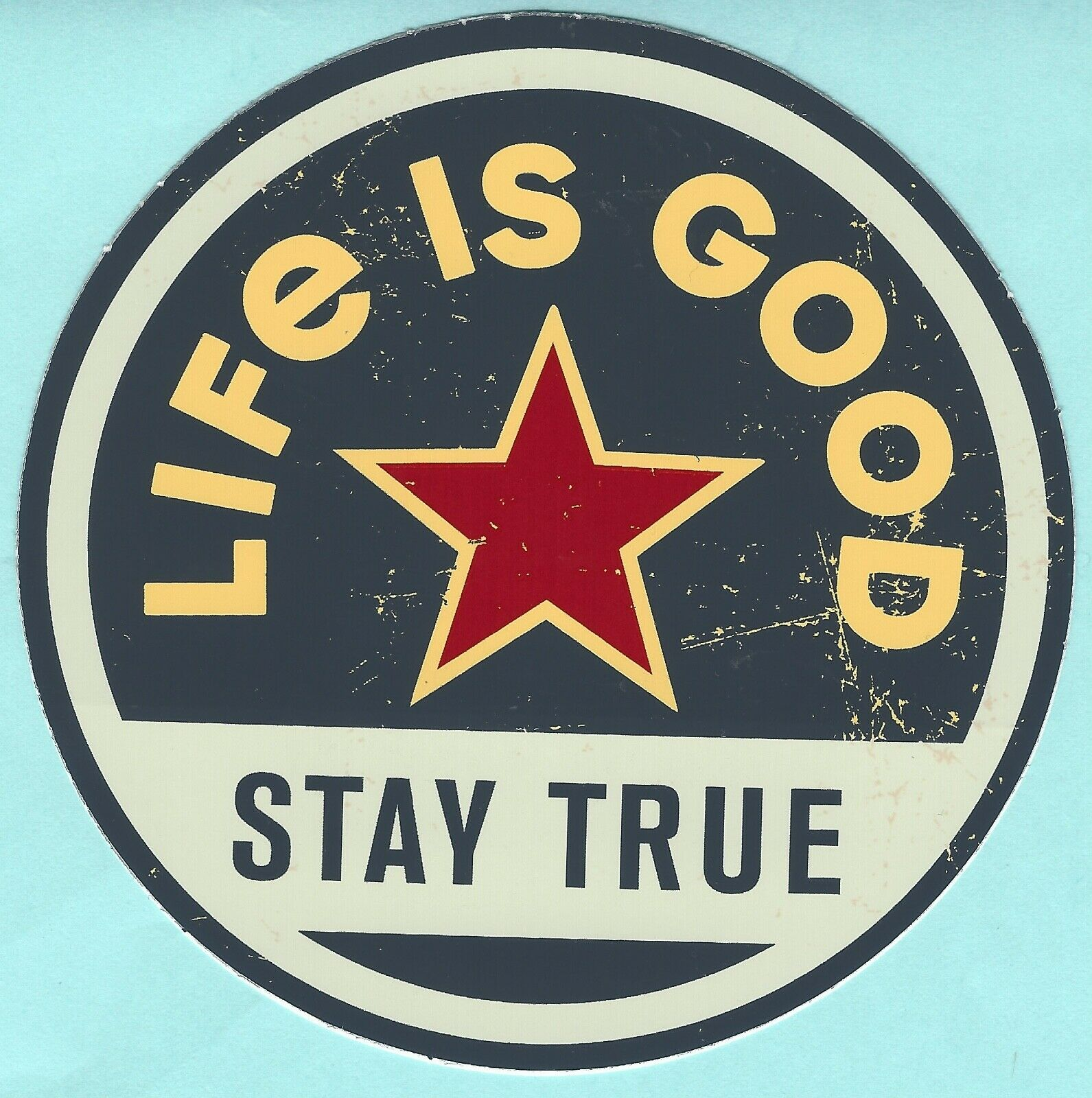 """NEW LIFE IS GOOD 4"""" STICKER DECAL...STAY TRUE!"""