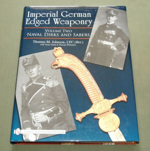 """IMPERIAL GERMAN EDGED WEAPONRY"" WW1 NAVY DIRK KNIFE SABER SWORD REFERENCE BOOK"