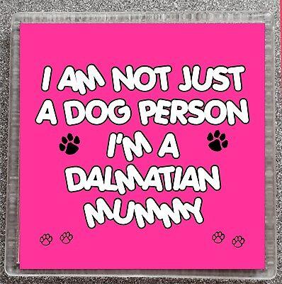 I AM NOT JUST A DOG PERSON I'M A DALMATIAN MUMMY Mug/Cup Coaster
