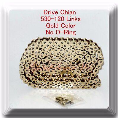 Drive Chain Gold Color 530 x120 Link (No O-ring) For Harley Honda Kawasaki