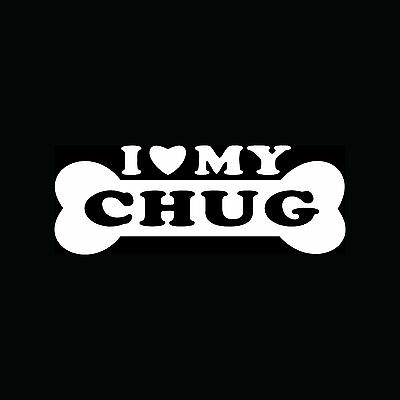I LOVE MY CHUG Sticker Dog Bone Puppy Breed Vinyl Decal