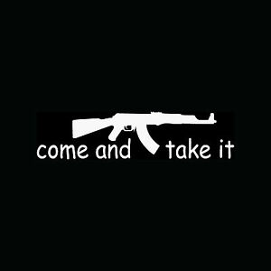 COME-AND-TAKE-IT-AK-47-Sticker-Vinyl-Decal-Rifle-Right-to-Bear-Arms-2A-Gun-Home