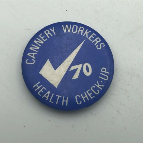 Vintage Cannery Workers Union Checkmark 70 Health Check-Up Button Pin Pinback S7