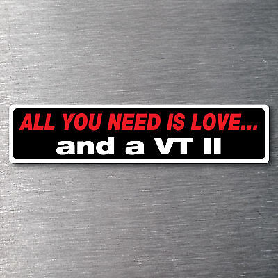 All you need is a VT 11 Premium 10 year vinyl waterfade proof commodore holden