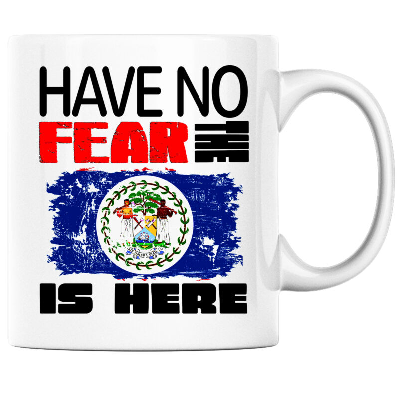 Have No Fear the Belizean is Here Funny Coffee Mug Belize Heritage Pride