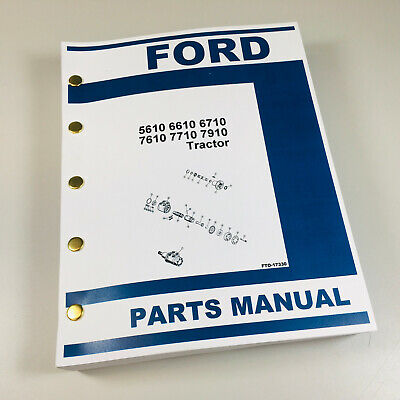Ford Tractor 5610 6610 6710 7610 7710 7910 Parts Manual Catalog Exploded Views